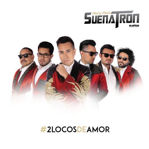 Dos Locos de Amor by SuenaTron