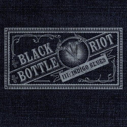 III: Indigo Blues by Black Bottle Riot