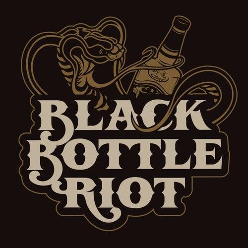 Black Bottle Riot by Black Bottle Riot