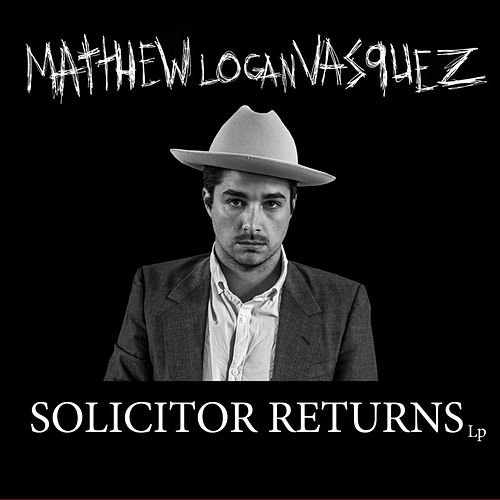 Solicitor Returns by Matthew Logan Vasquez