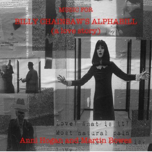 Music for Billy Chainsaw's Alphabill (A Love Story) de Anni Hogan