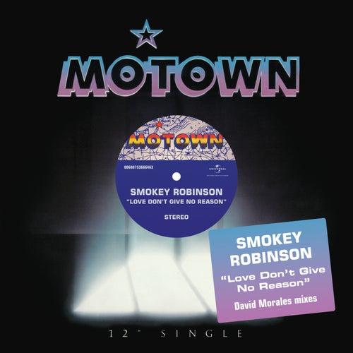 Love Don't Give No Reason by Smokey Robinson