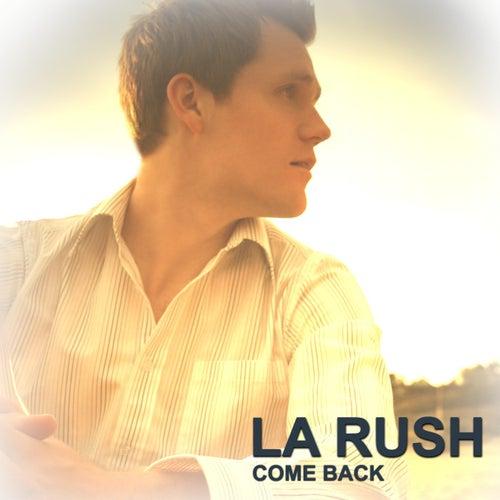 Come Back by LA Rush