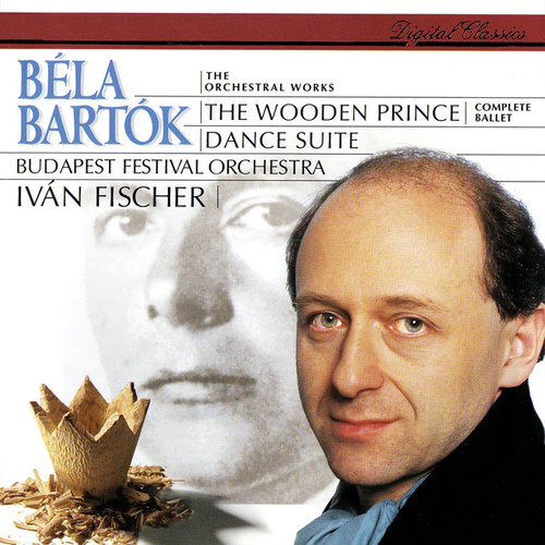 Bartók: The Wooden Prince; Dance Suite de Iván Fischer