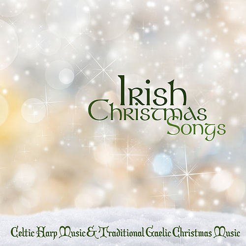 Irish Christmas Songs - Celtic Harp Music &    by Irish Christmas