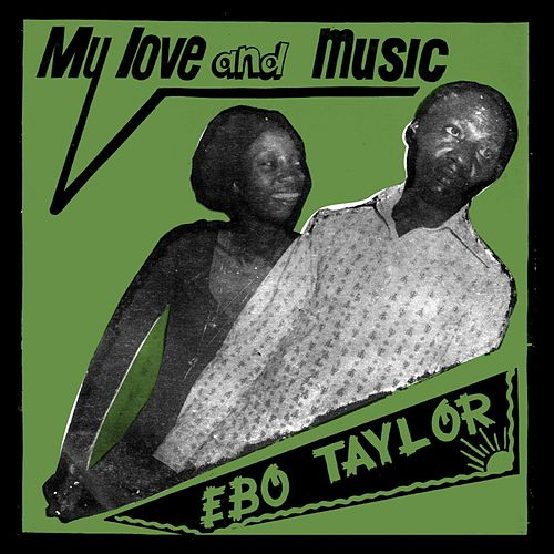 My Love and Music by Ebo Taylor