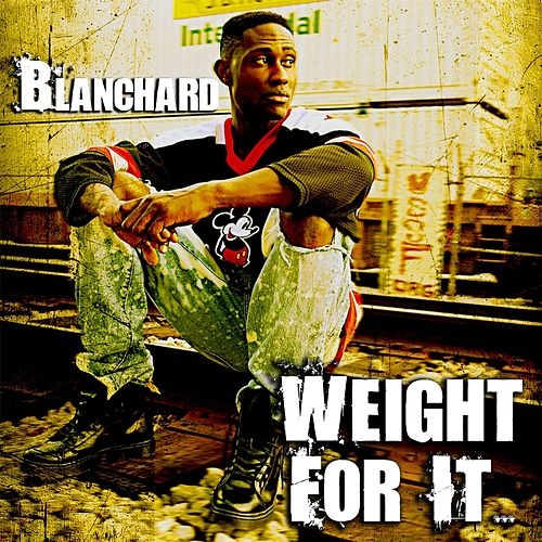 Weight for It by Blanchard