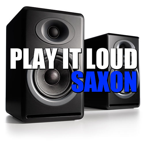 Play It Loud von Saxon