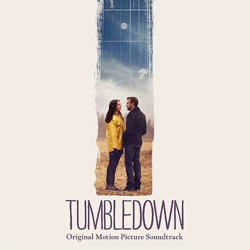 Tumbledown (Original Motion Picture Soundtrack) by Daniel Hart