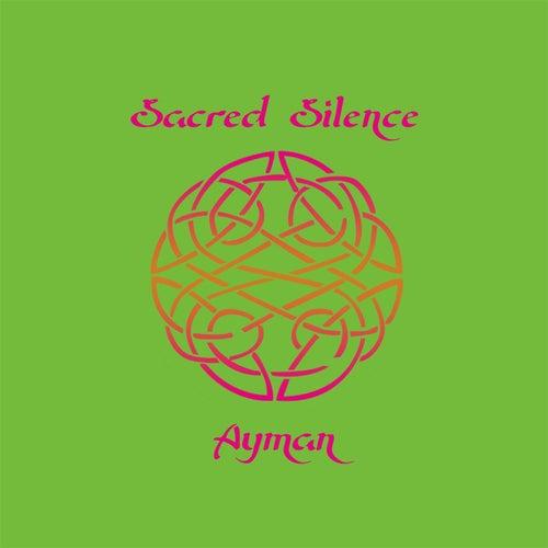 Sacred Silence by Ayman