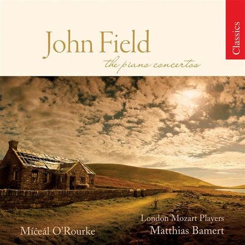 FIELD, J.: Piano Concertos Nos. 1-7 (O'Rourke) von Various Artists