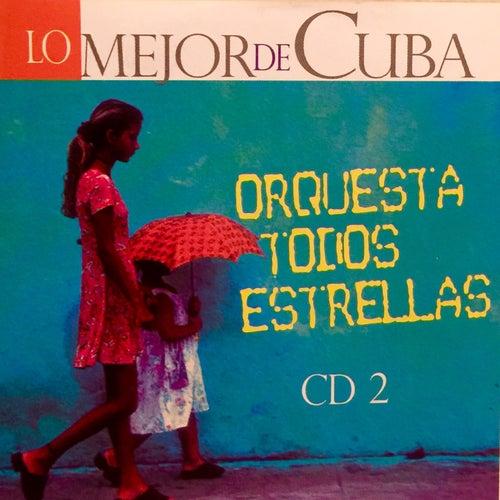Lo Mejor de Cuba, Vol. 2 by Orquesta Todos Estrellas