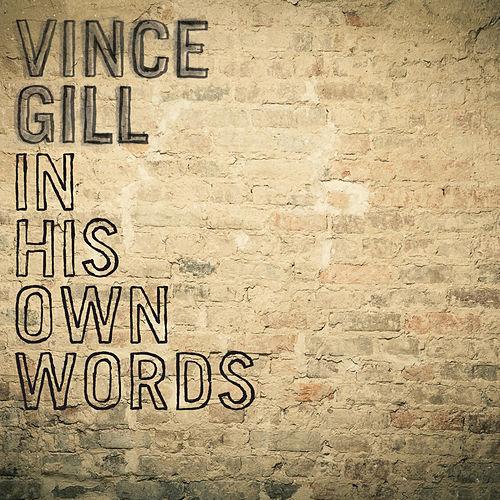 In His Own Words (Commentary) von Vince Gill