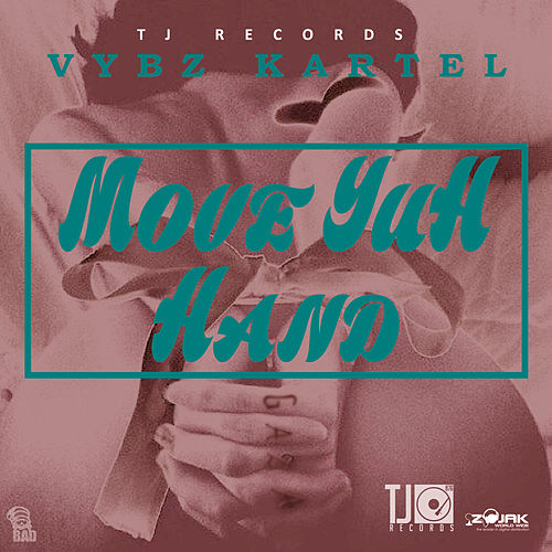 Move Yuh Hand - Single by VYBZ Kartel