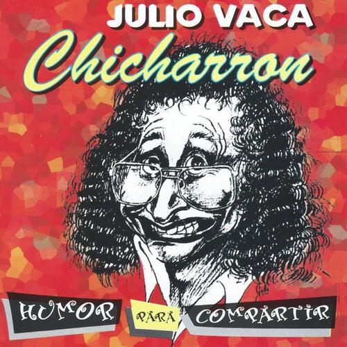 Humor para Compartir; 25 Historias Humoristicas de Julio Vaca Chicharron