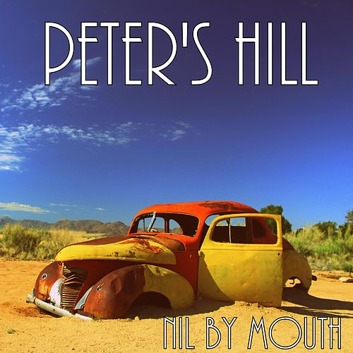 Peter's Hill by Nil By Mouth