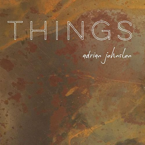 Things de Adrian Johnston