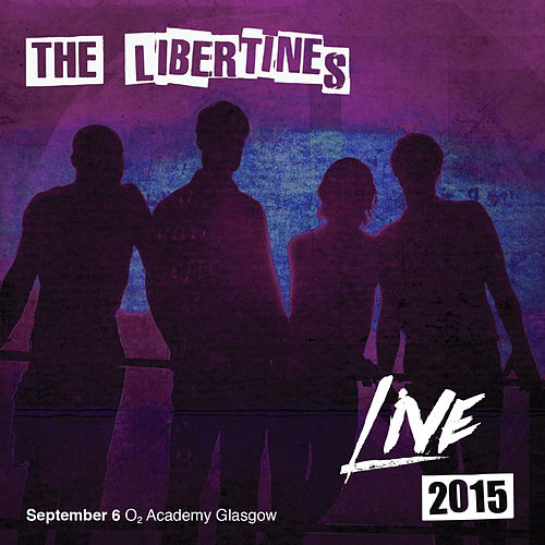 Live at O2 Academy Glasgow, 2015 de The Libertines