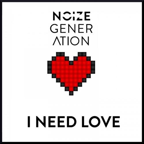 I Need Love von Noize Generation
