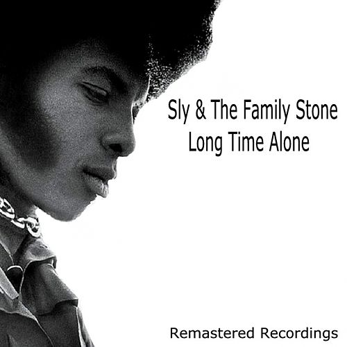 Long Time Alone by Sly & the Family Stone