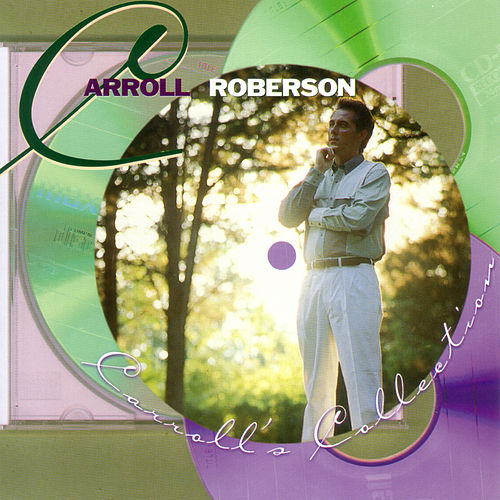 Carroll's Collection by Carroll Roberson