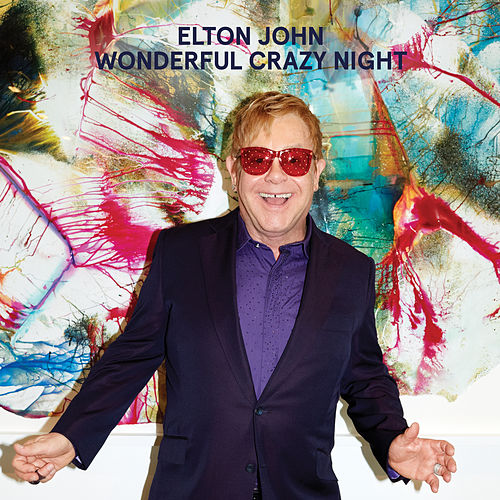Wonderful Crazy Night (Deluxe) by Elton John