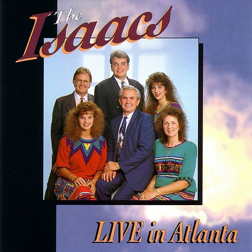 Live In Atlanta by The Isaacs