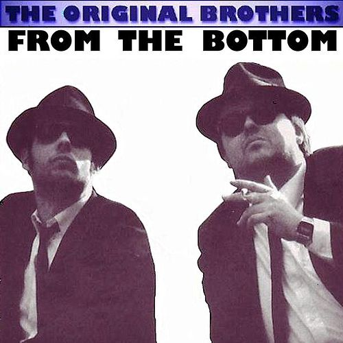 From The Bottom von The Original Brothers