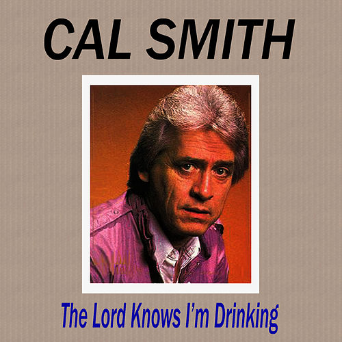 The Lord Knows I'm Drinking de Cal Smith