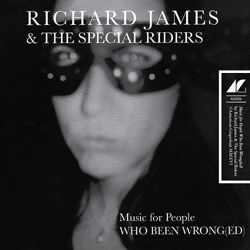 Music for People Who Been Wrong(ed) de Richard James