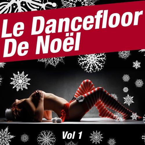 Le Dancefloor De Noël - Vol 1 de Various Artists