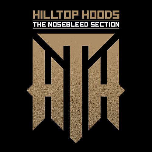 The Nosebleed Section von Hilltop Hoods