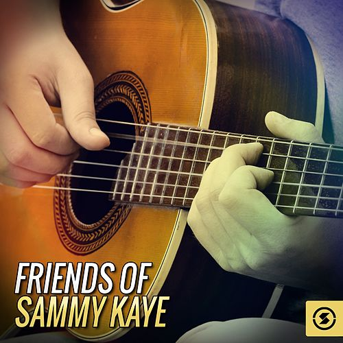 Friends of Sammy Kaye by Sammy Kaye