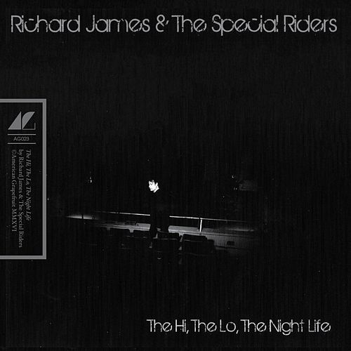 The Hi, the Lo, the Nightlife von Richard James