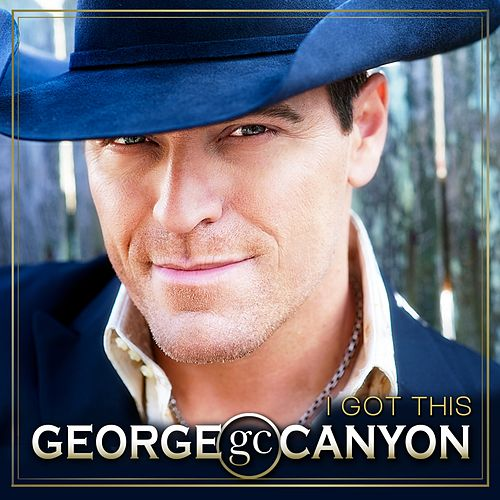 I Got This de George Canyon