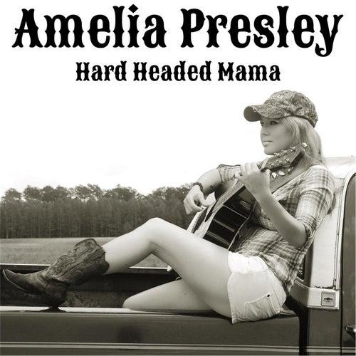 Hard Headed Mama by Amelia Presley