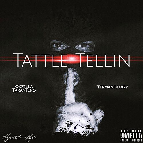 Tattle Tellin (feat. Termanology) by OxZilla TaranTino