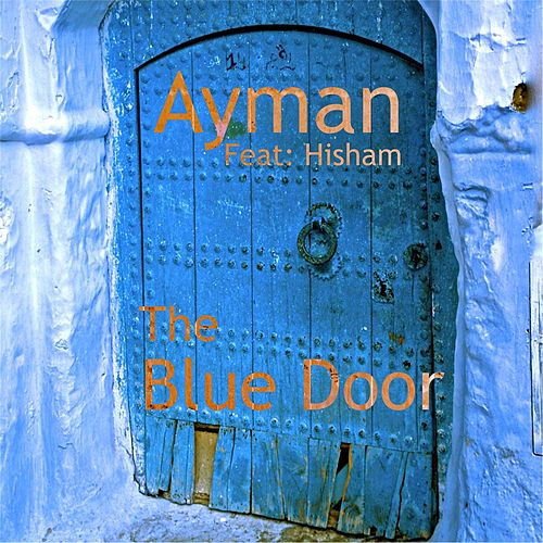 The Blue Door by Ayman
