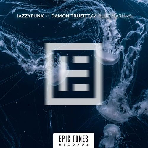 Blue Marlins (feat. Damon Trueitt) de JazzyFunk