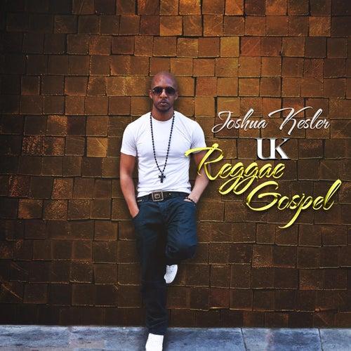 Joshua Kesler Uk Reggae Gospel by Joshua Kesler