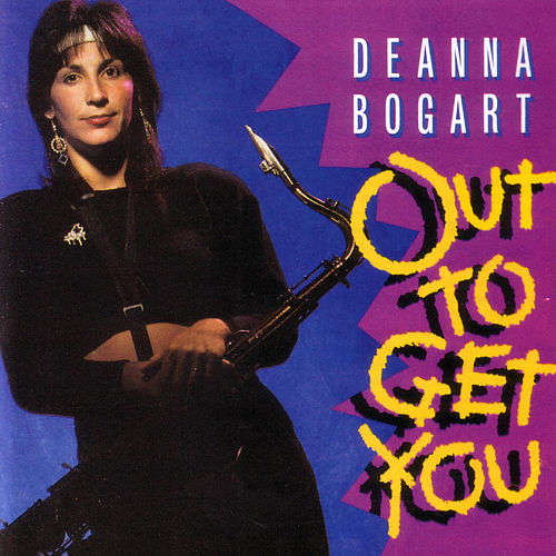 Out To Get You by Deanna Bogart
