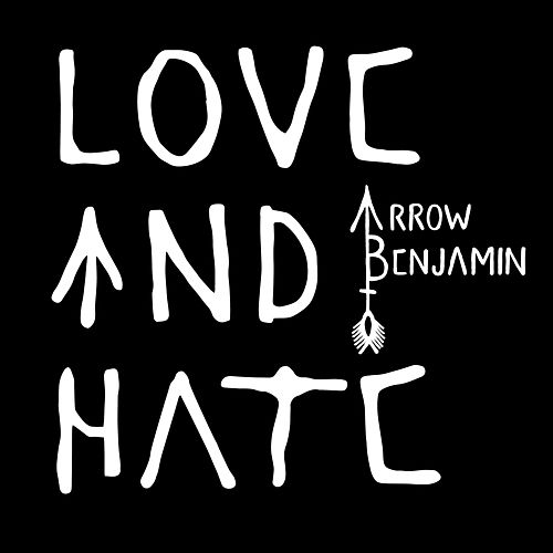 Love And Hate by Arrow Benjamin