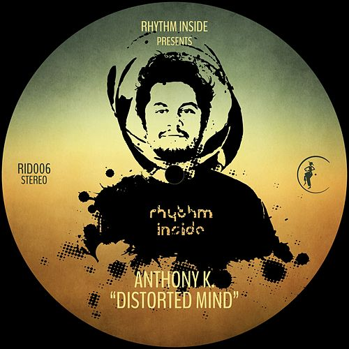 Distorted Mind by Anthony K