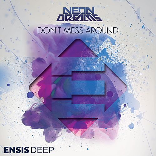 Don't Mess Around by Neon Dreams (1)