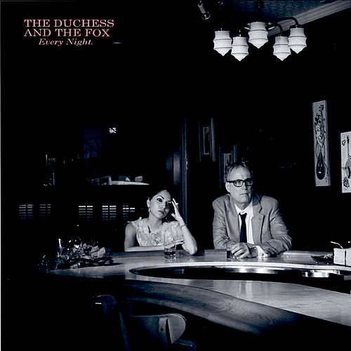 Every Night fra The Duchess and The Fox