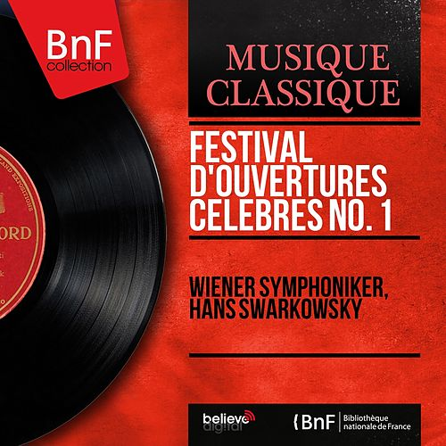 Festival d'ouvertures célèbres No. 1 (Mono Version) von Wiener Symphoniker