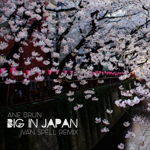 Big in Japan (Ivan Spell Remix) de Ane Brun