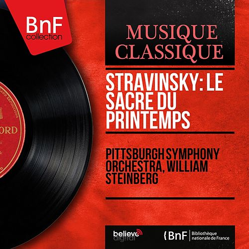 Stravinsky: Le sacre du printemps (Mono Version) von Pittsburgh Symphony Orchestra