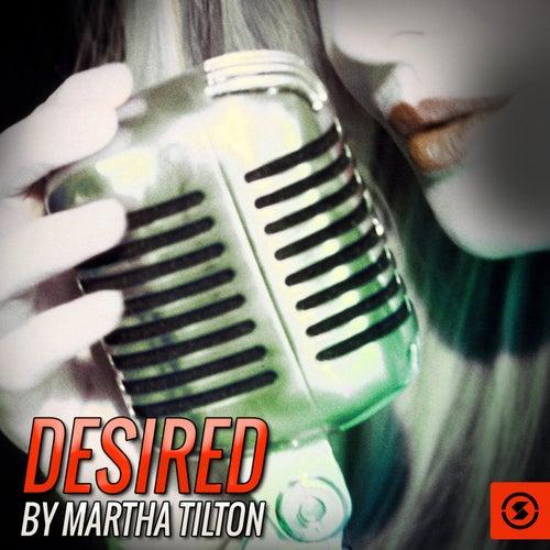 Desired by Martha Tilton by Martha Tilton