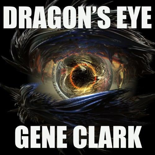 Dragon's Eye (Live) von Gene Clark